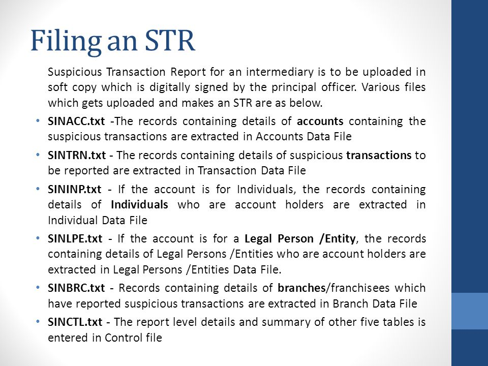 Filing an STR Suspicious Transaction Report for an intermediary is to be uploaded in soft copy which is digitally signed by the principal officer.