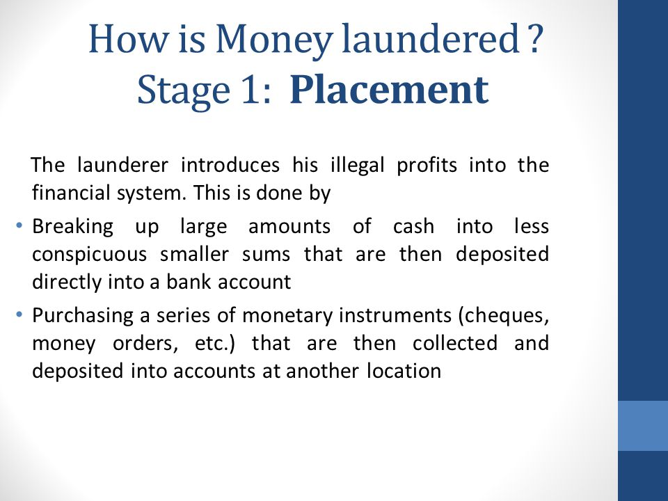 How is Money laundered .