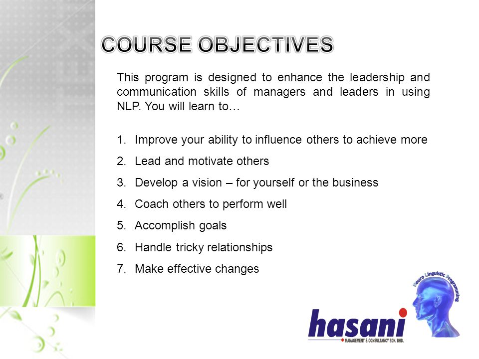 This program is designed to enhance the leadership and communication skills of managers and leaders in using NLP.