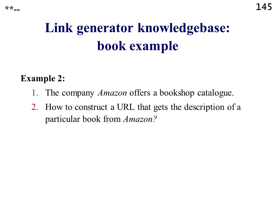 145 Link generator knowledgebase: book example Example 2: 1.The company Amazon offers a bookshop catalogue.