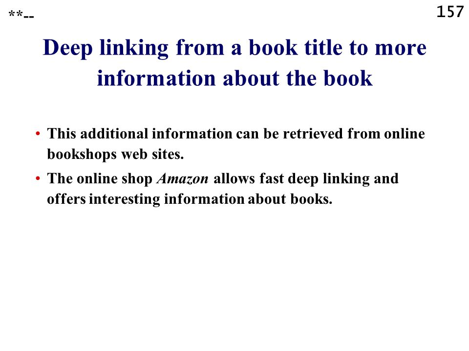 157 Deep linking from a book title to more information about the book This additional information can be retrieved from online bookshops web sites. Th