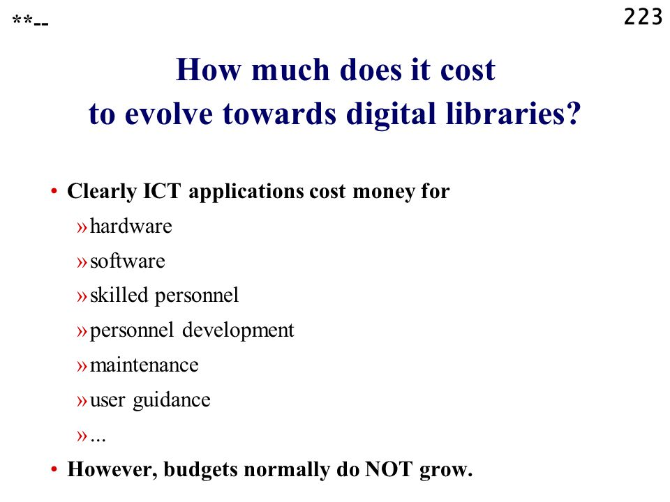 223 How much does it cost to evolve towards digital libraries.