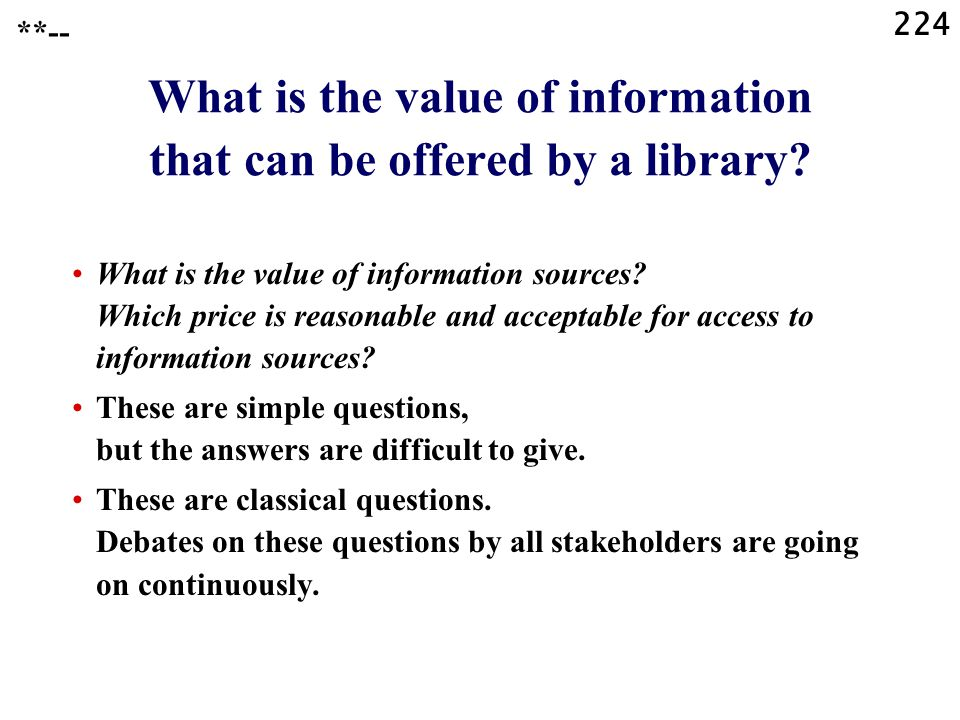 224 What is the value of information that can be offered by a library.