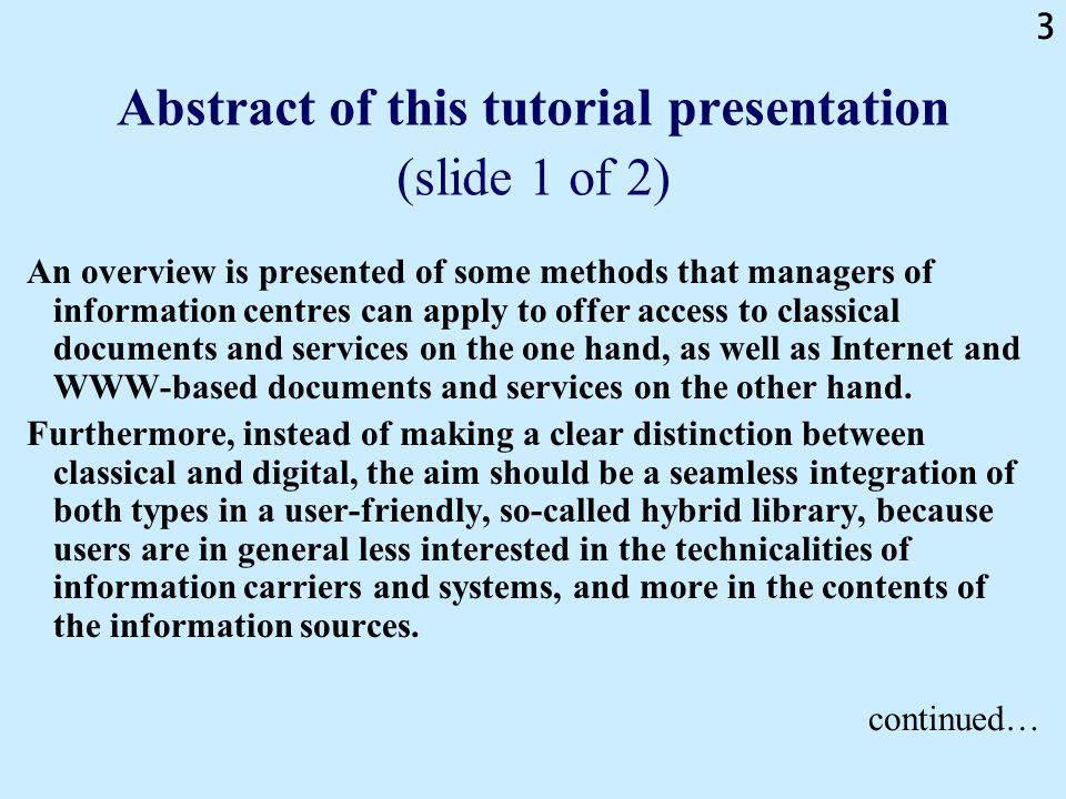 3 Abstract of this tutorial presentation (slide 1 of 2) An overview is presented of some methods that managers of information centres can apply to off
