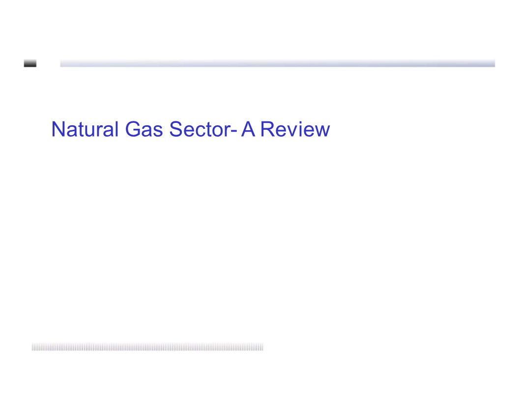 Natural Gas Sector- A Review
