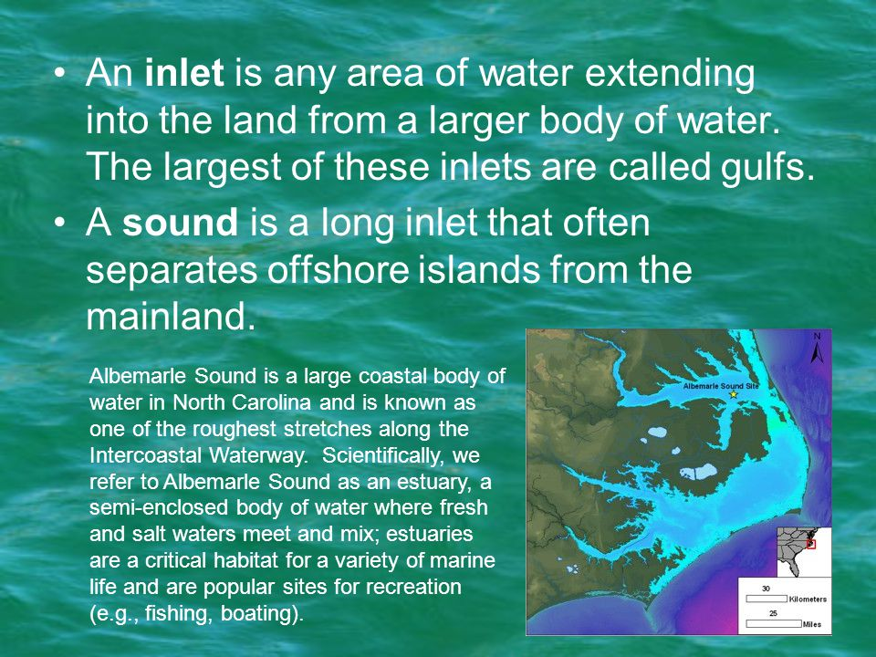 An inlet is any area of water extending into the land from a larger body of water.