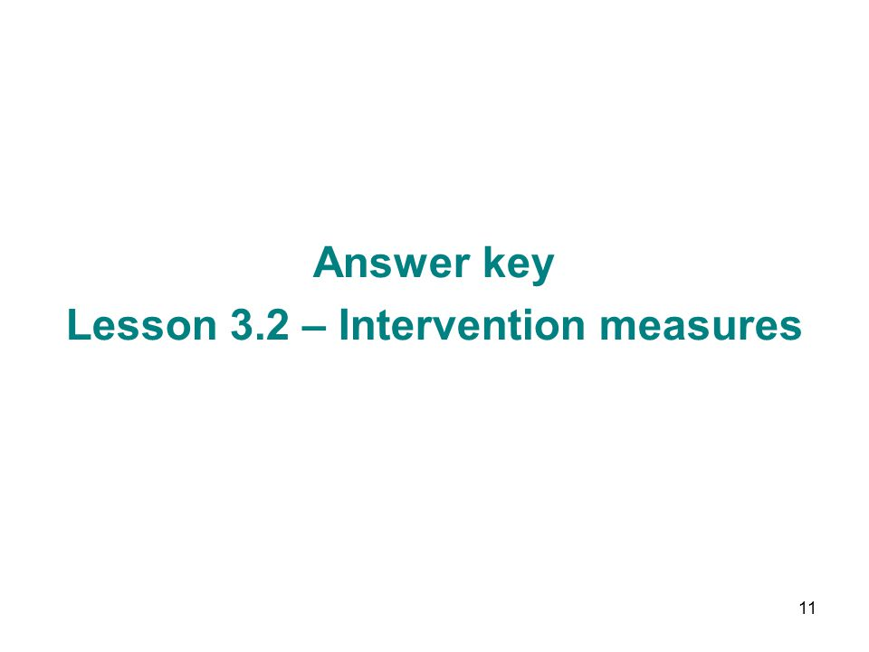 11 Answer key Lesson 3.2 – Intervention measures