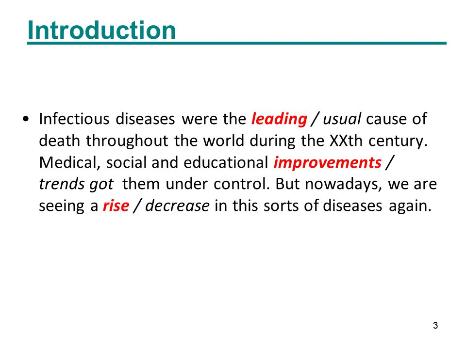 3 Introduction Infectious diseases were the leading / usual cause of death throughout the world during the XXth century.
