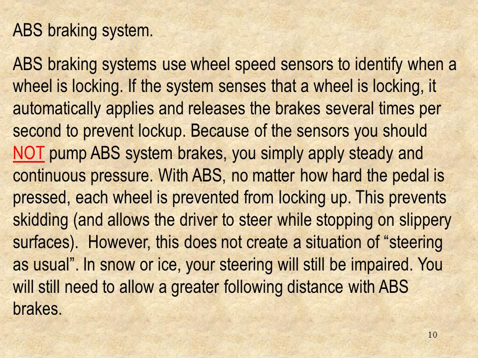 9 Slowing The Bus There are several things you should know About the breaking system on your bus. First determine whether you have ABS or non-ABS brak