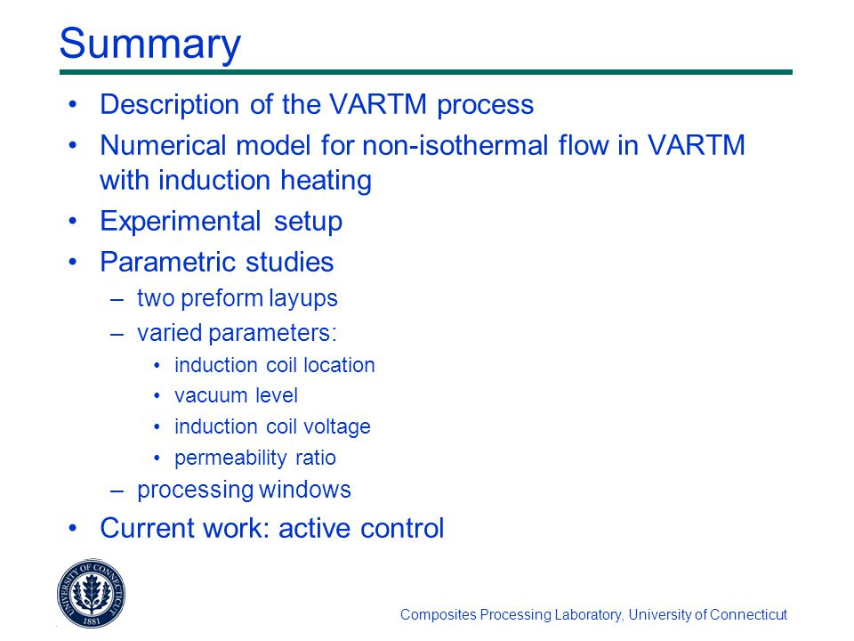 Composites Processing Laboratory, University of Connecticut Summary Description of the VARTM process Numerical model for non-isothermal flow in VARTM