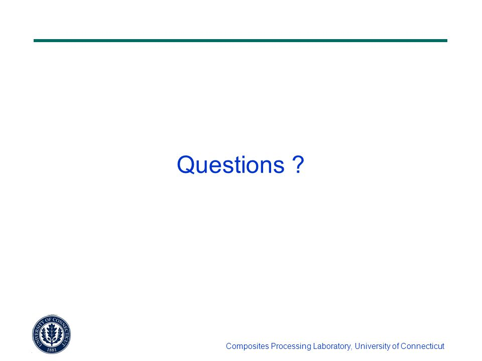 Composites Processing Laboratory, University of Connecticut Questions