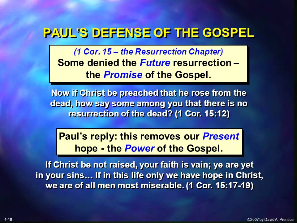  2007 by David A. Prentice PAUL'S DEFENSE OF THE GOSPEL (1 Cor.