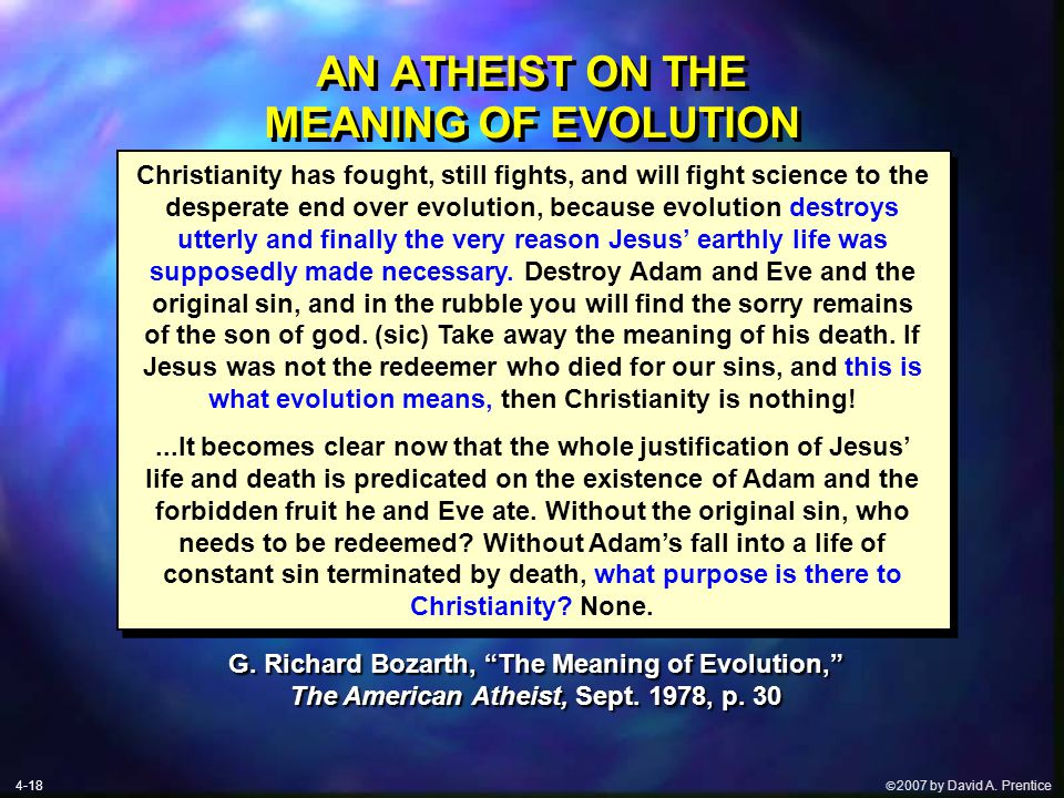  2007 by David A. Prentice AN ATHEIST ON THE MEANING OF EVOLUTION G.