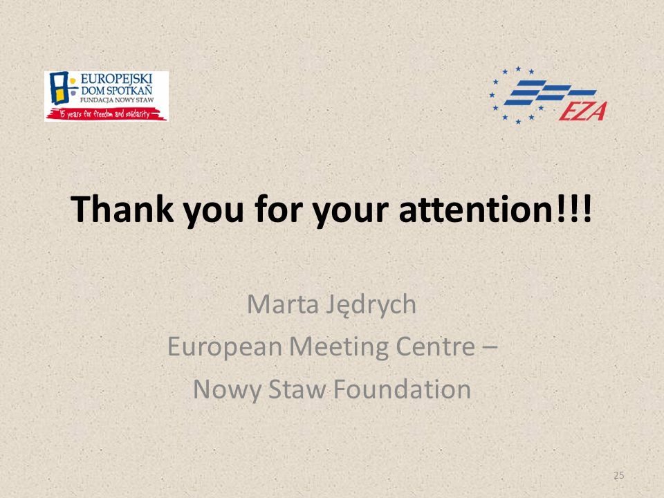 Thank you for your attention!!! Marta Jędrych European Meeting Centre – Nowy Staw Foundation 25