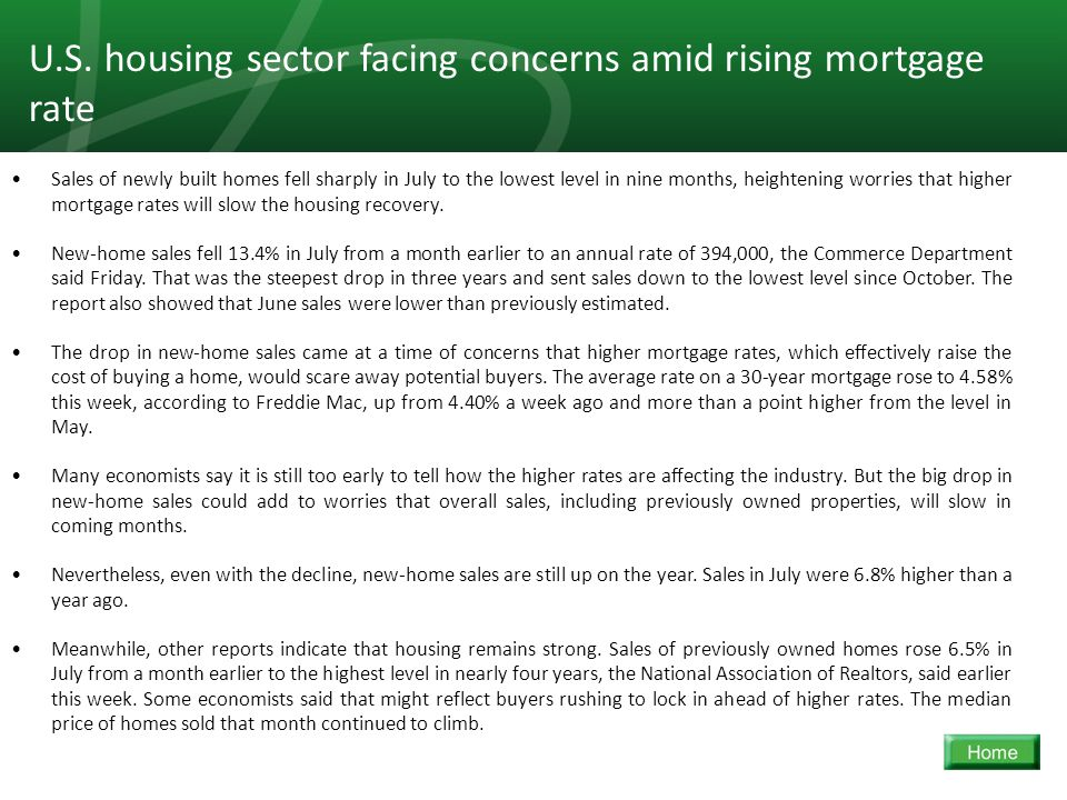 7 Sales of newly built homes fell sharply in July to the lowest level in nine months, heightening worries that higher mortgage rates will slow the hou