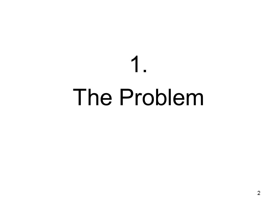 2 1. The Problem