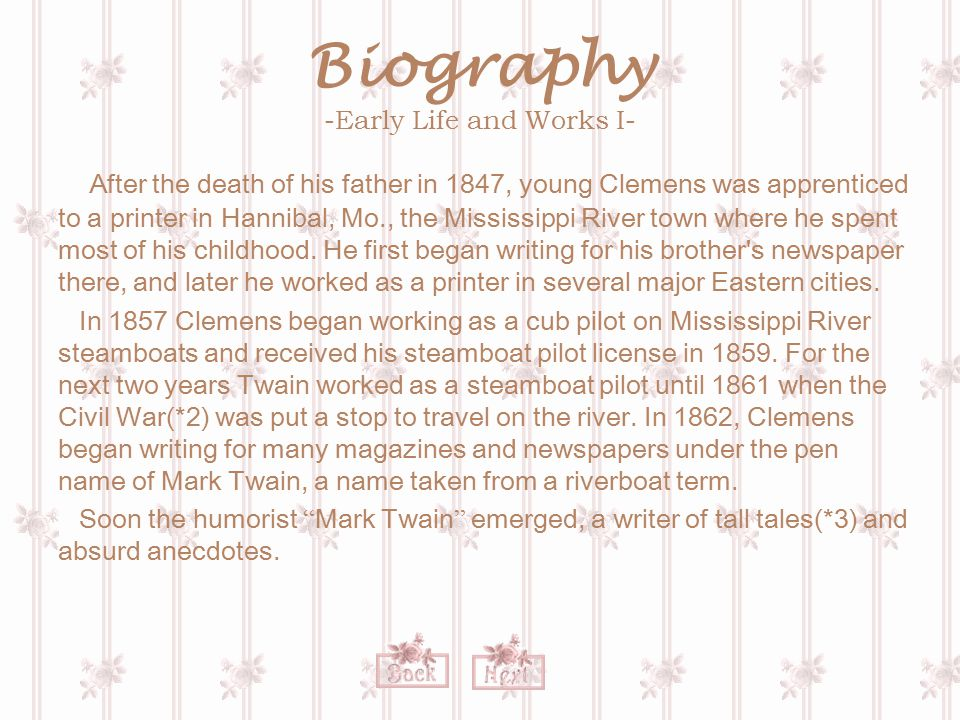 Biography -Early Life and Works II- In 1864 Twain left for California, and worked in San Francisco as a reporter.