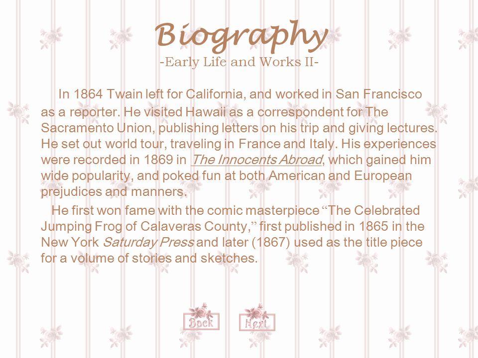 Biography -Mature Works- In 1870 Twain married Olivia Langdon in Elmira, New York.