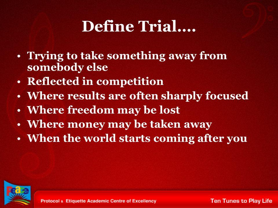 Define Trial….
