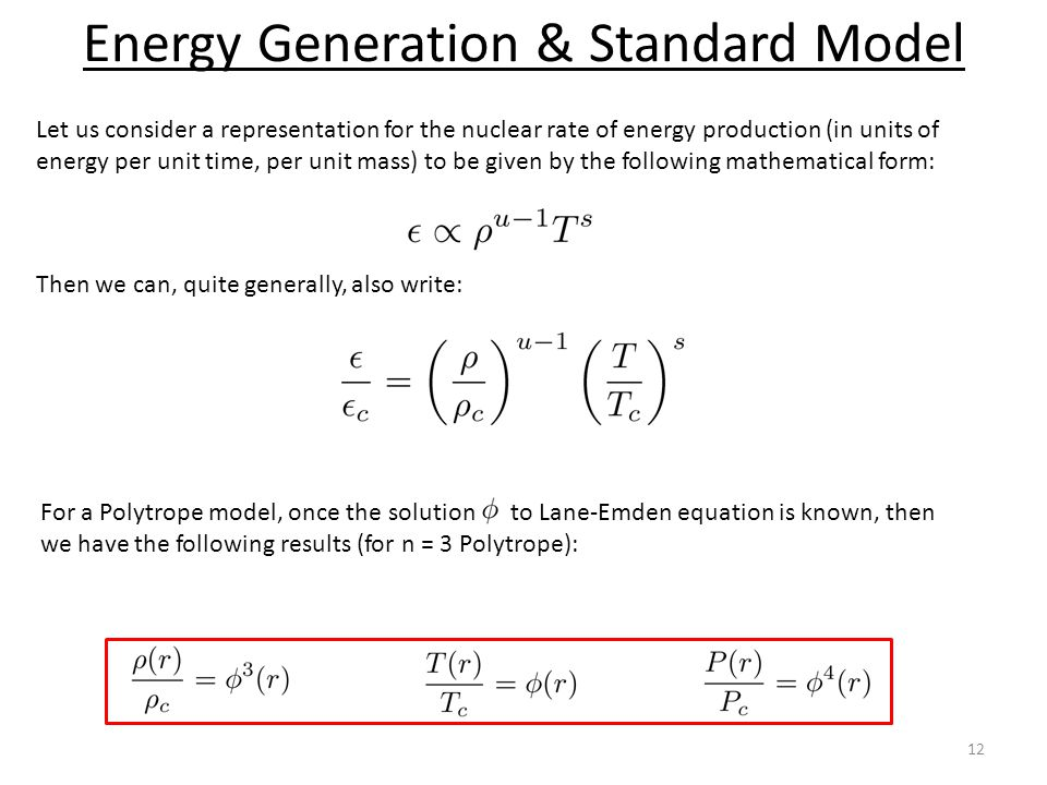 Energy Generation & Standard Model 12 Let us consider a representation for the nuclear rate of energy production (in units of energy per unit time, pe