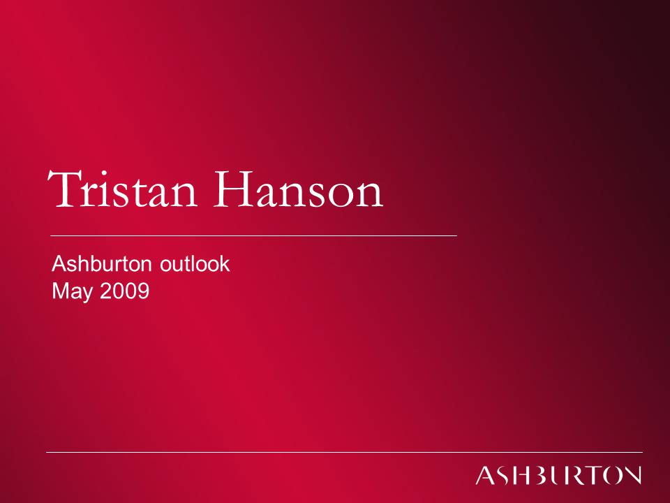 Climate Change – South African Conferences 2009 Climate change Tristan Hanson Ashburton outlook May 2009