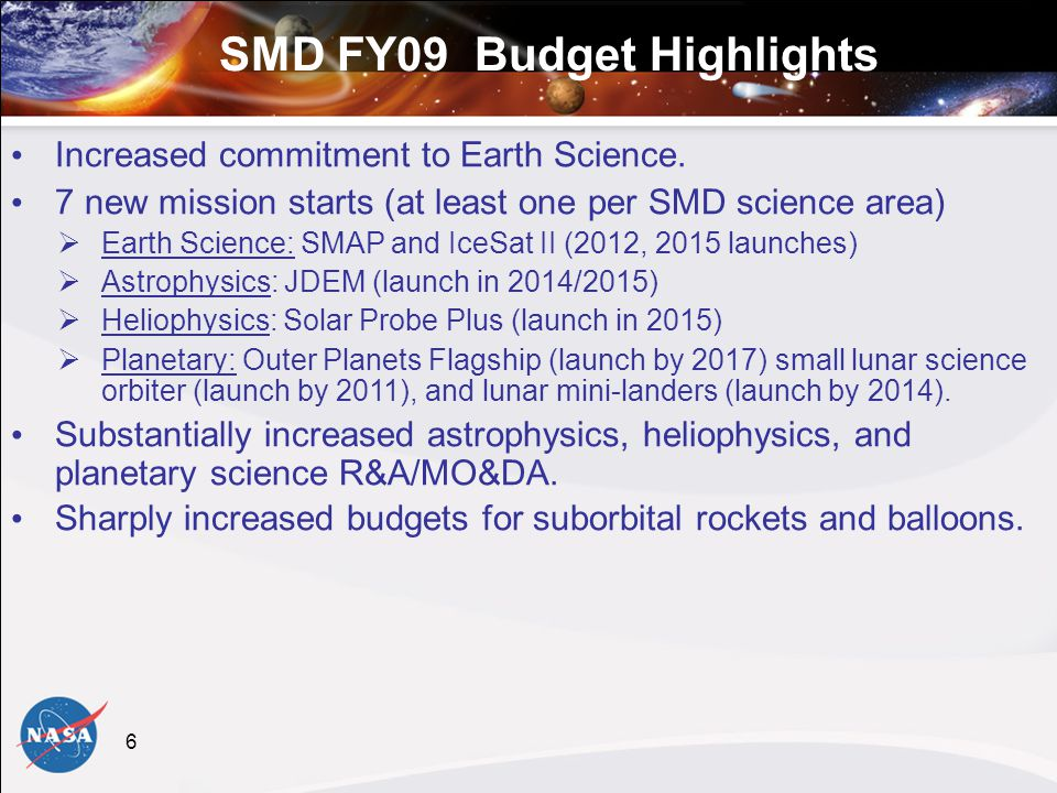6 SMD FY09 Budget Highlights Increased commitment to Earth Science.