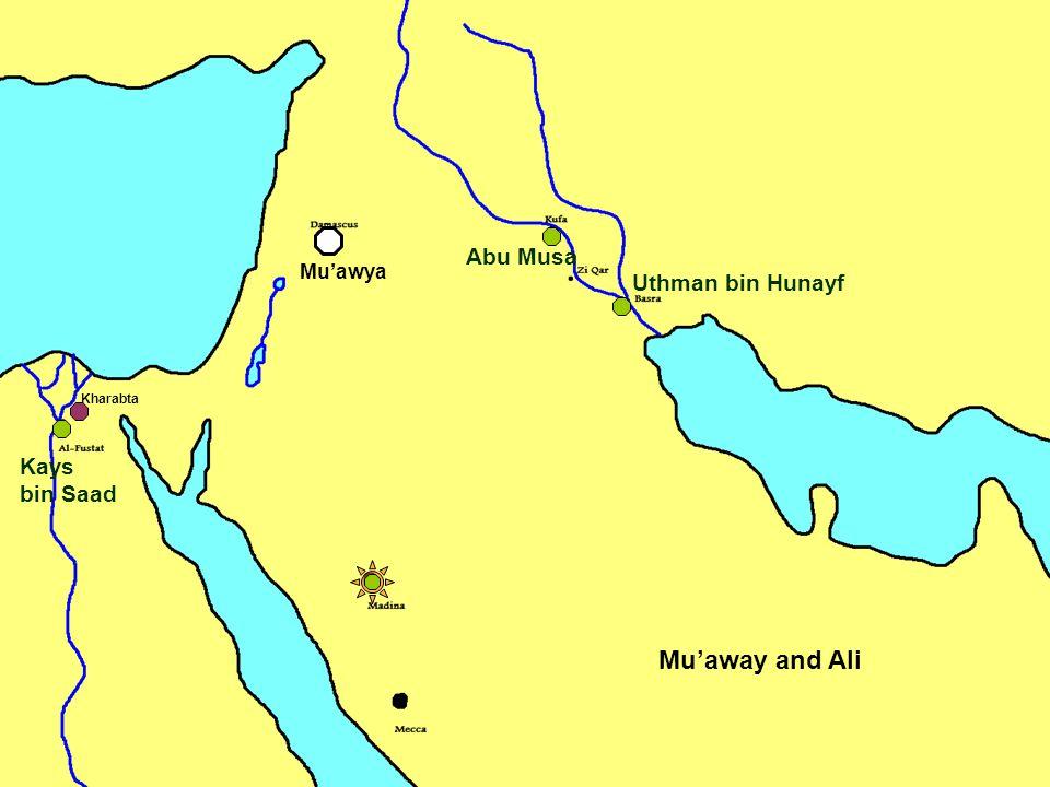 Mu'away and Ali Abu Musa Kharabta Uthman bin Hunayf Kays bin Saad Mu'awya