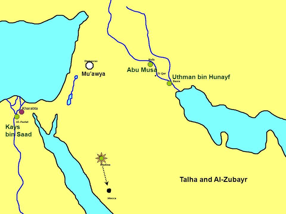 Talha and Al-Zubayr Abu Musa Kharabta Uthman bin Hunayf Kays bin Saad Mu'awya