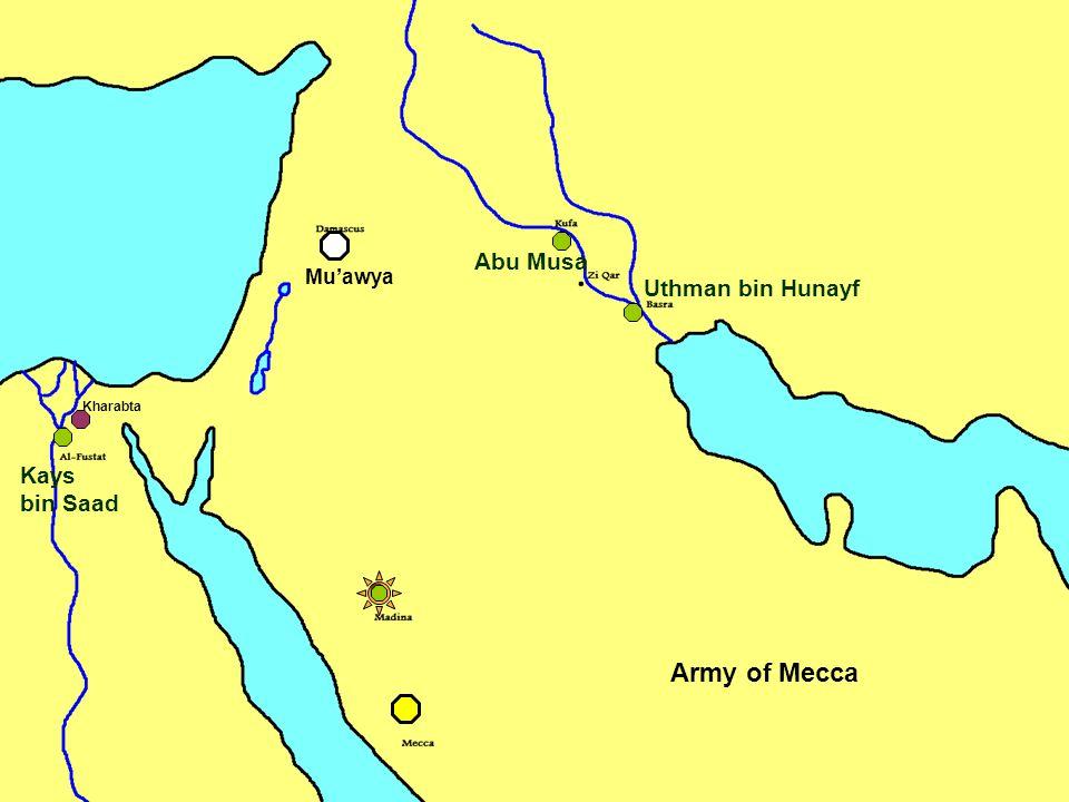 Army of Mecca Abu Musa Kharabta Uthman bin Hunayf Kays bin Saad Mu'awya