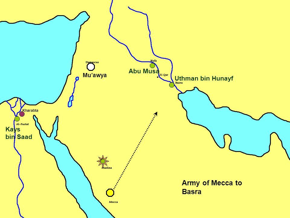 Army of Mecca to Basra Abu Musa Kharabta Uthman bin Hunayf Kays bin Saad Mu'awya