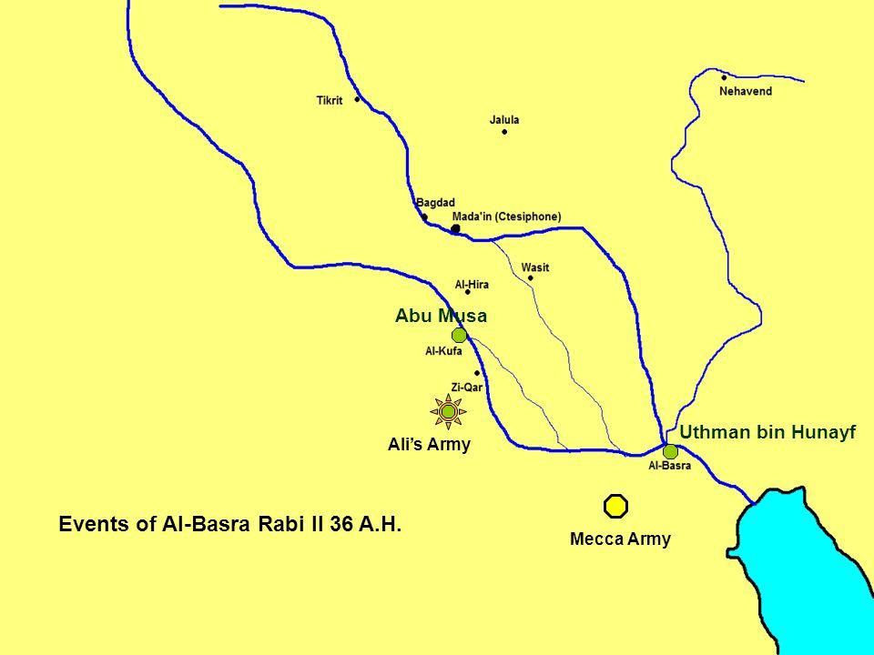 Uthman bin Hunayf Abu Musa Mecca Army Ali's Army Events of Al-Basra Rabi II 36 A.H.