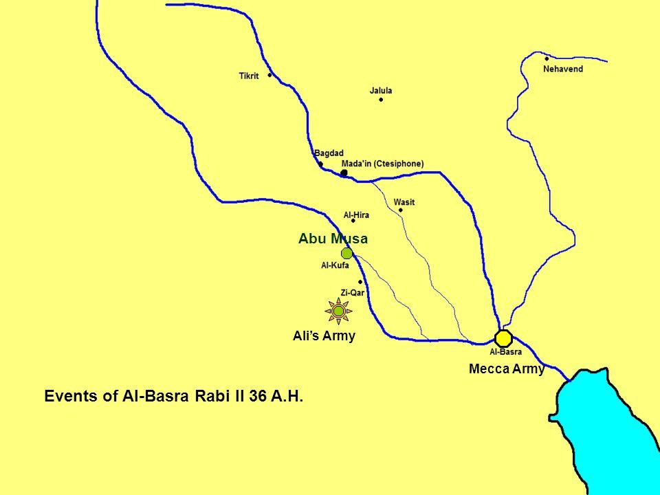 Abu Musa Mecca Army Ali's Army Events of Al-Basra Rabi II 36 A.H.