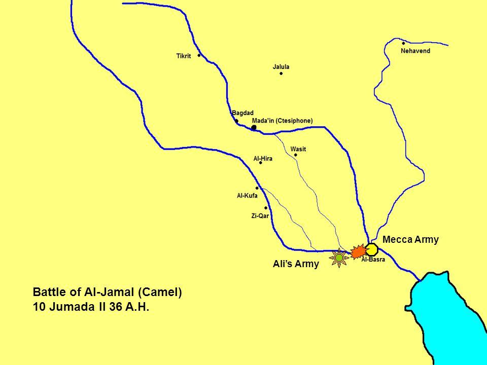 Mecca Army Ali's Army Battle of Al-Jamal (Camel) 10 Jumada II 36 A.H.