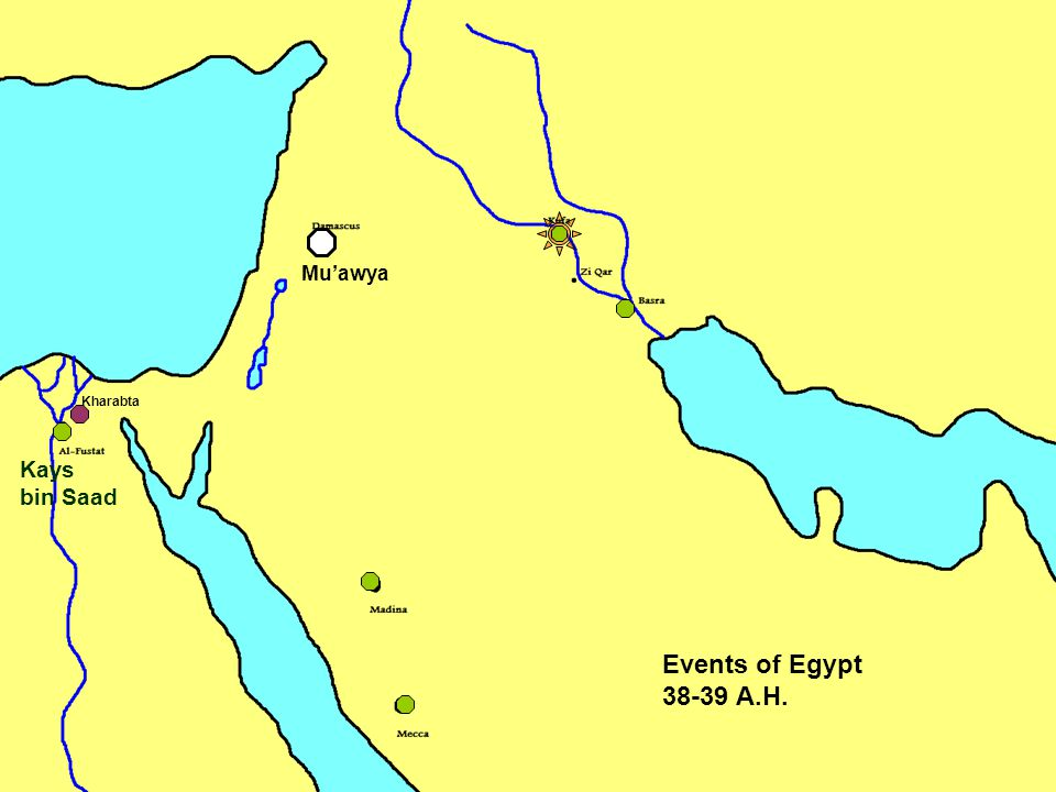 Events of Egypt 38-39 A.H. Kharabta Kays bin Saad Mu'awya