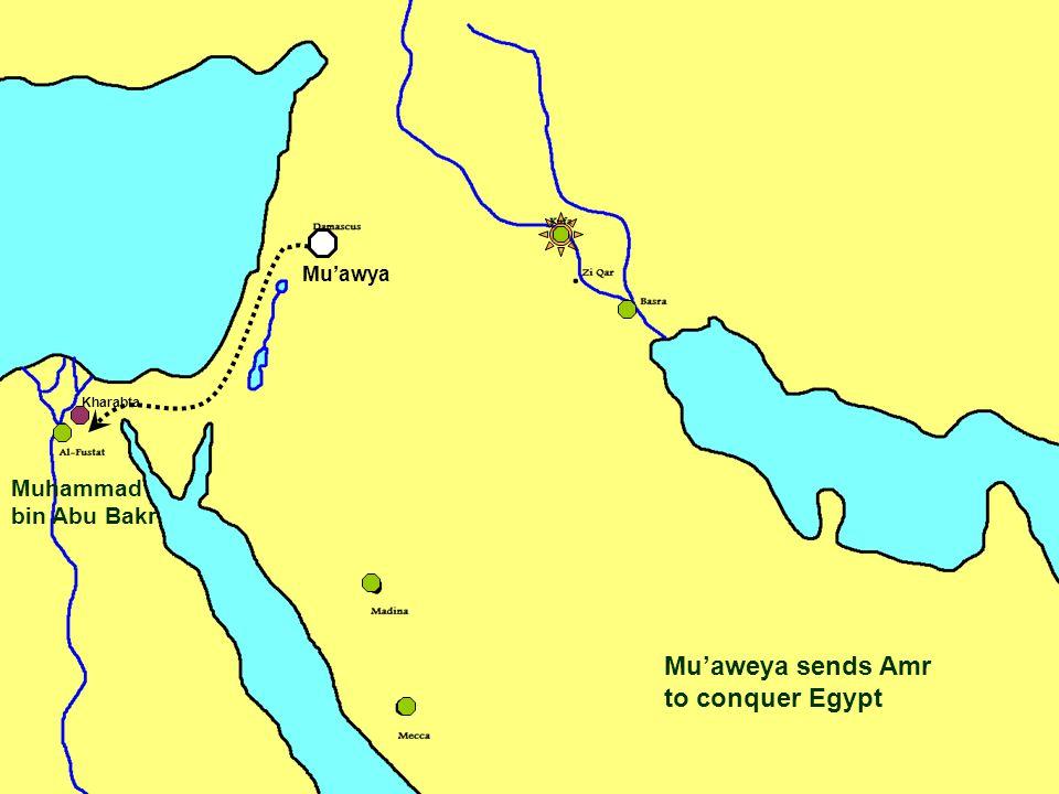 Mu'aweya sends Amr to conquer Egypt Kharabta Muhammad bin Abu Bakr Mu'awya