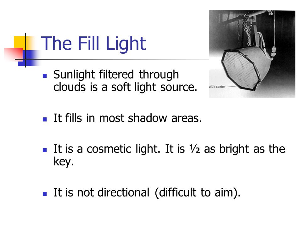 The Key Light Main light (key, sun light). Sun is a hard light source.