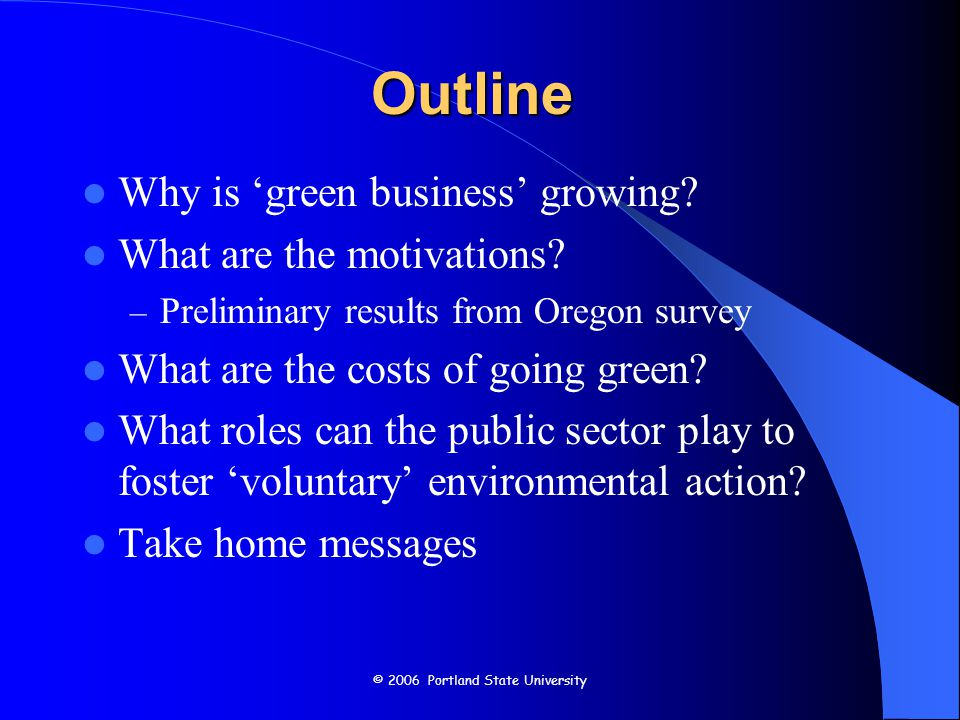 © 2006 Portland State University Why is 'green business' growing.