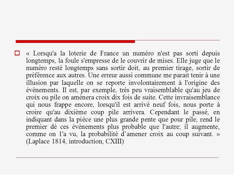  « Lorsqu a la loterie de France un numéro n est pas sorti depuis longtemps, la foule s empresse de le couvrir de mises.