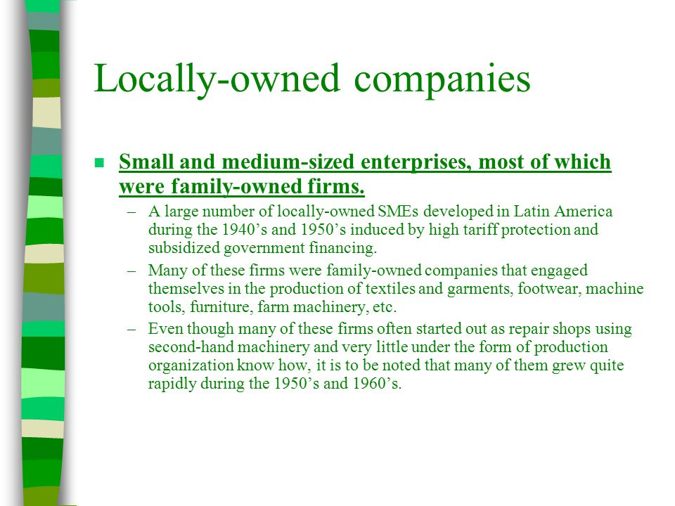 Locally-owned companies n Small and medium-sized enterprises, most of which were family-owned firms.