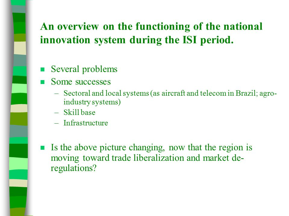 An overview on the functioning of the national innovation system during the ISI period.