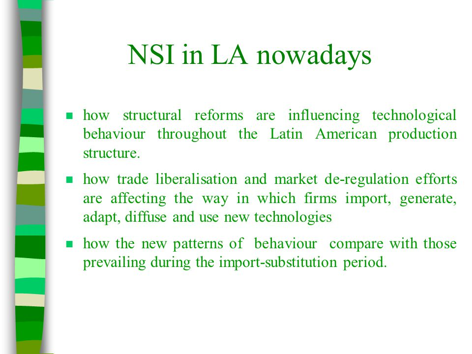 NSI in LA nowadays n how structural reforms are influencing technological behaviour throughout the Latin American production structure.