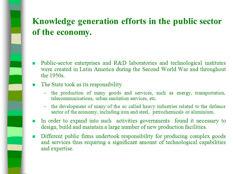 Knowledge generation efforts in the public sector of the economy.