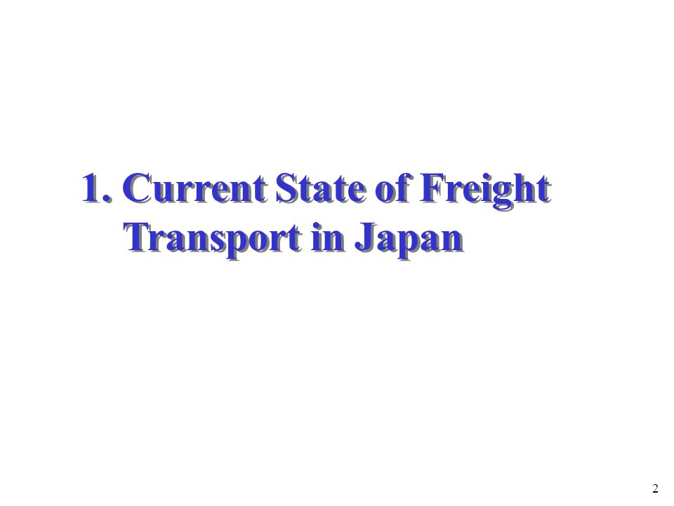 3 (1) Freight Transport Volume Started to Level-off The freight transport demand in ton lifted increased rapidly during the high economic growth period up to 1990.