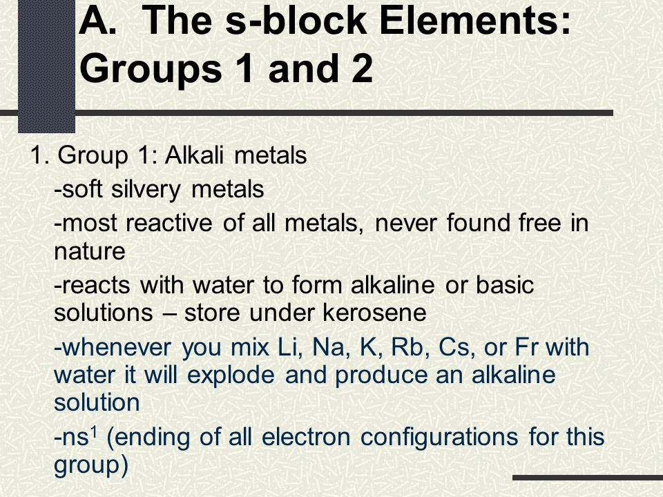 A. The s-block Elements: Groups 1 and 2 1.