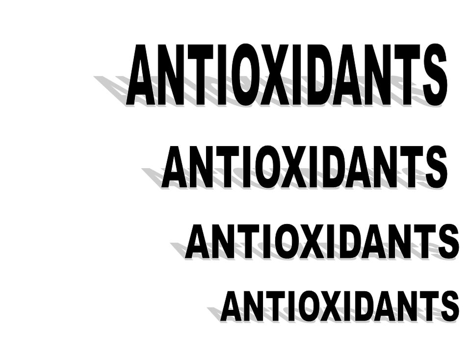 Antioxidants  Antioxidants are agents which prevents atmospheric oxidation.