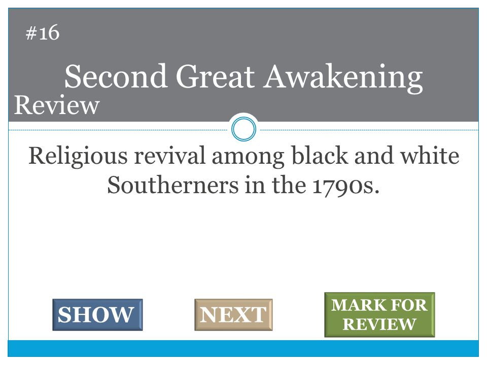 Religious revival among black and white Southerners in the 1790s.