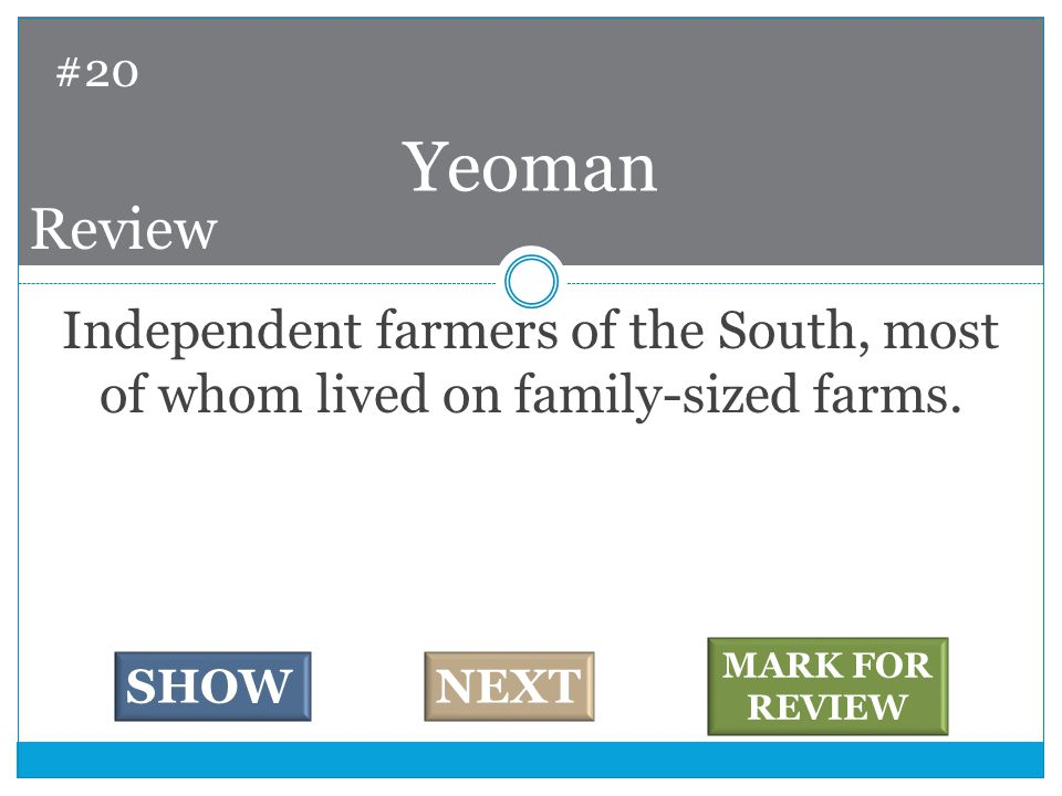 Independent farmers of the South, most of whom lived on family-sized farms.