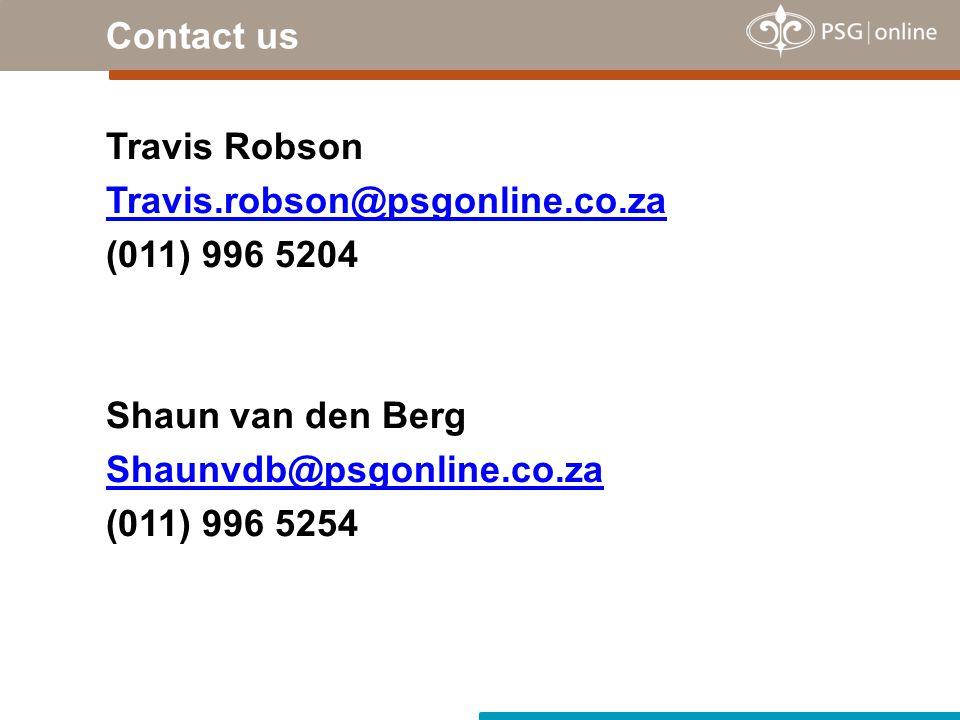 Contact us Travis Robson Travis.robson@psgonline.co.za (011) 996 5204 Shaun van den Berg Shaunvdb@psgonline.co.za (011) 996 5254