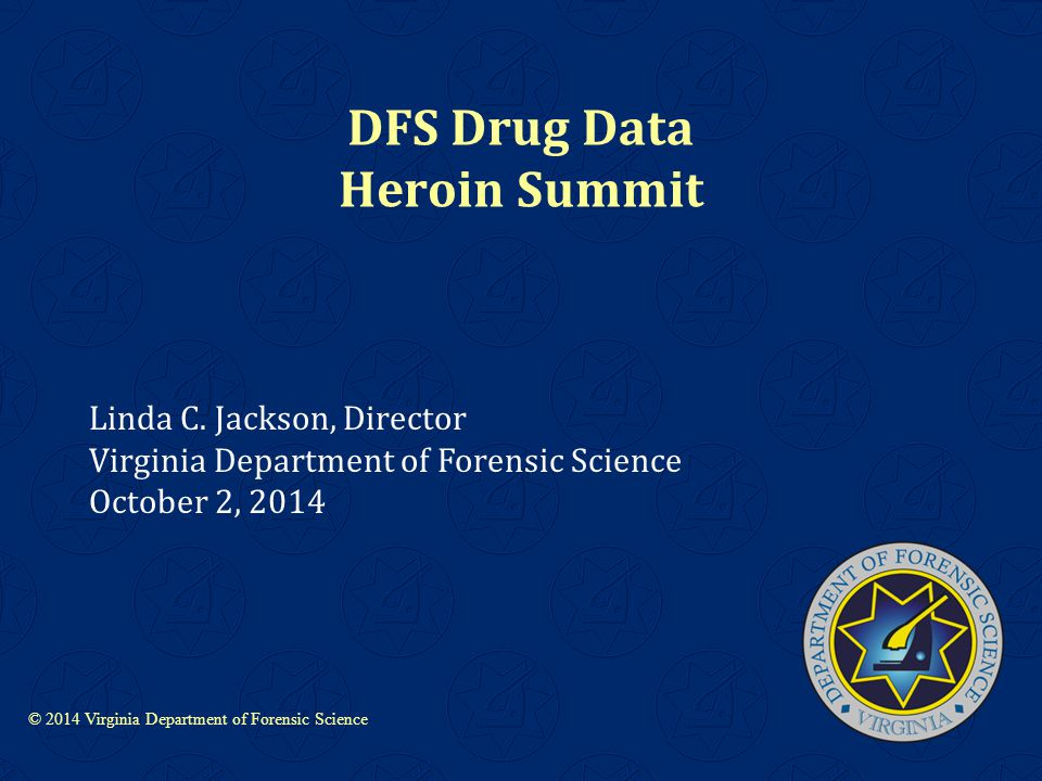 © 2014 Virginia Department of Forensic Science Linda C.