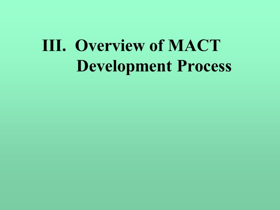 III. Overview of MACT Development Process